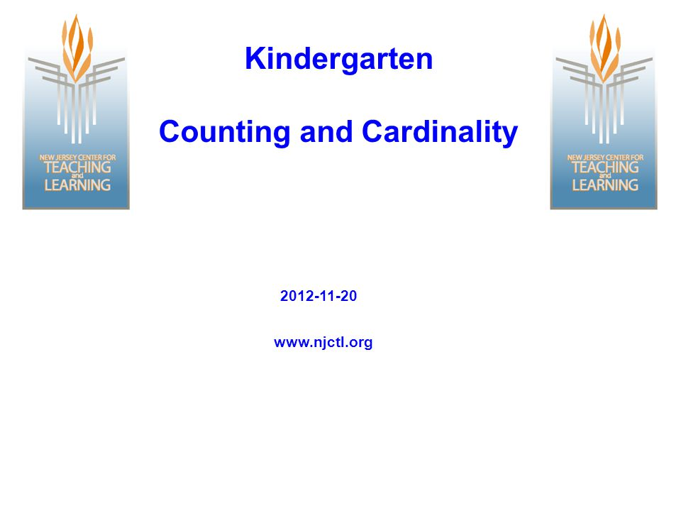 Kindergarten Counting and Cardinality www.njctl.org 2012-11-20