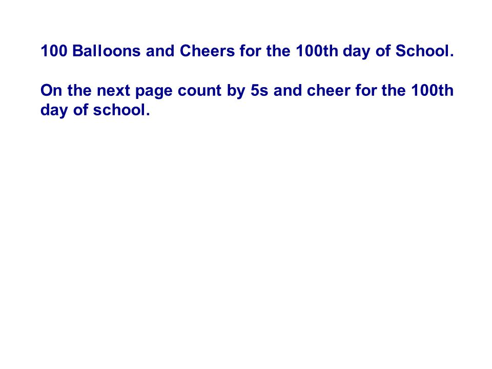 100 Balloons and Cheers for the 100th day of School.