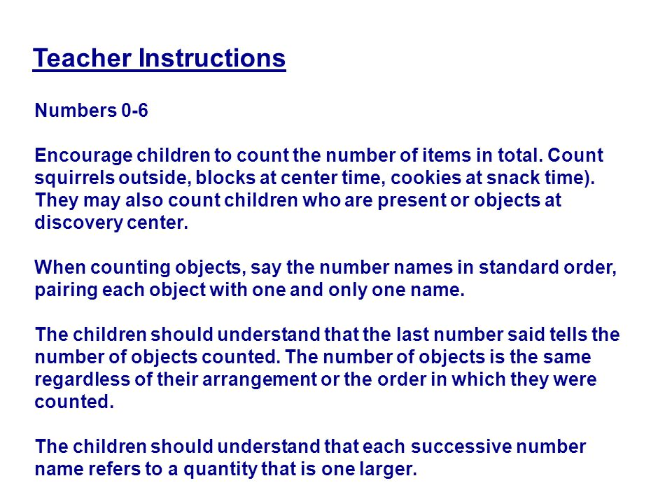 Numbers 0-6 Encourage children to count the number of items in total.