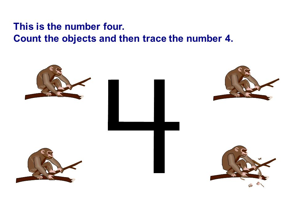 This is the number four. Count the objects and then trace the number 4.