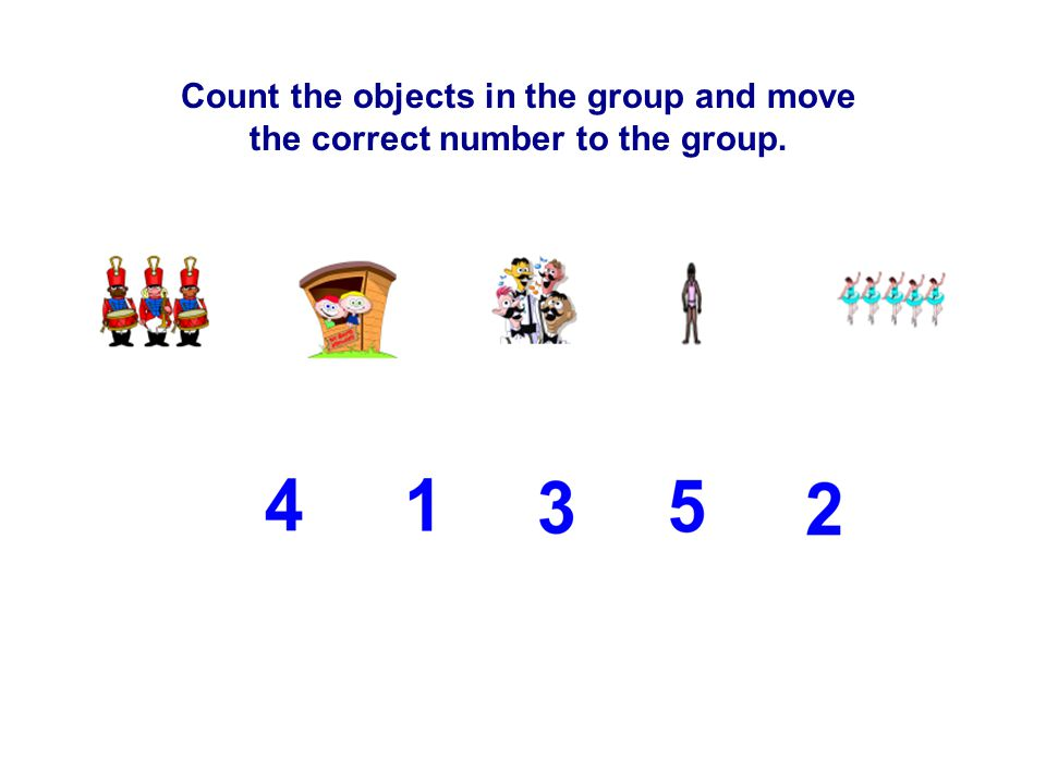 Count the objects in the group and move the correct number to the group.