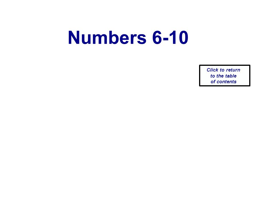 Numbers 6-10 Click to return to the table of contents