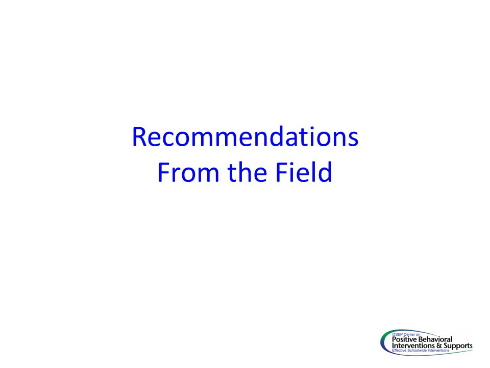 Recommendations From the Field