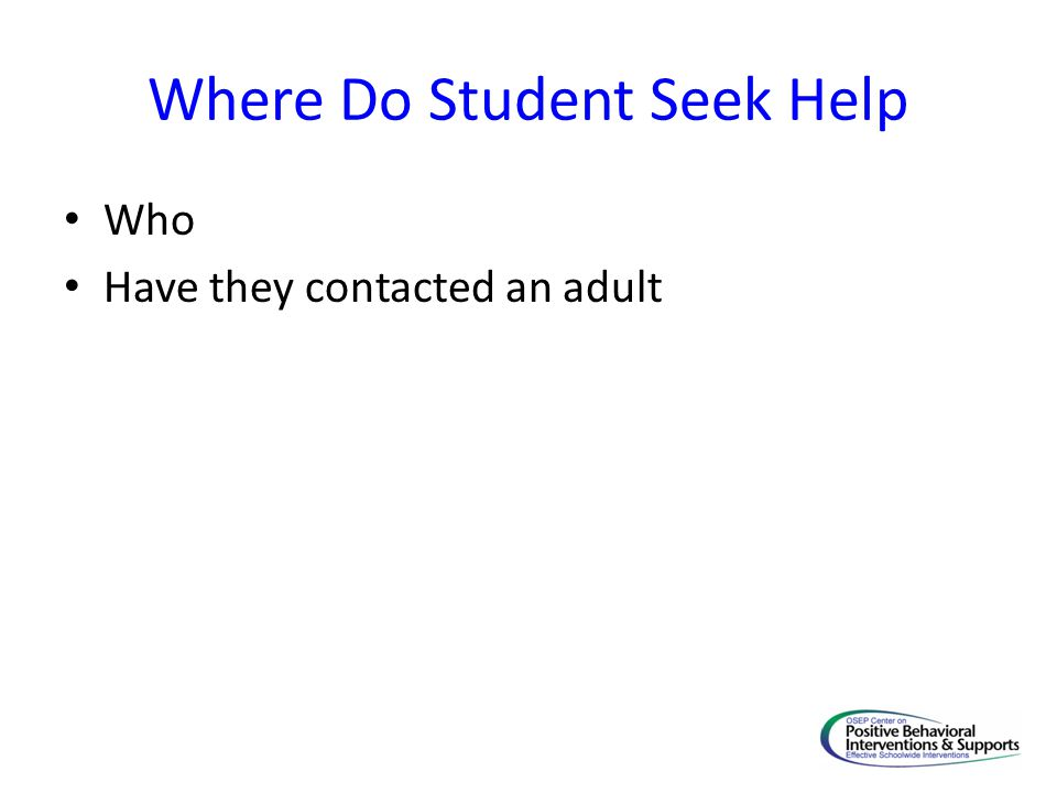 Where Do Student Seek Help Who Have they contacted an adult