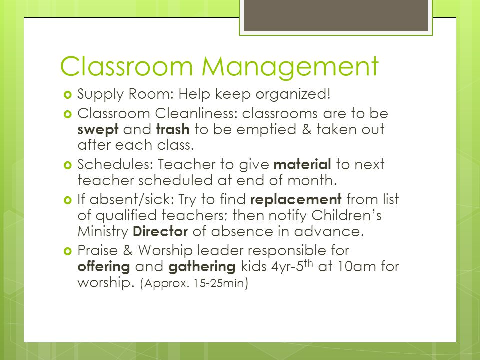 Classroom Management  Supply Room: Help keep organized.