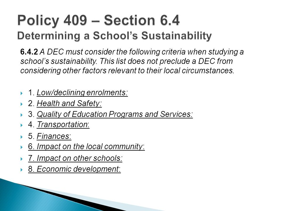 6.4.2 A DEC must consider the following criteria when studying a school's sustainability. This list does not preclude a DEC from considering other fac