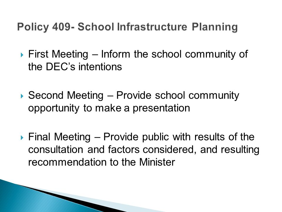  First Meeting – Inform the school community of the DEC's intentions  Second Meeting – Provide school community opportunity to make a presentation 