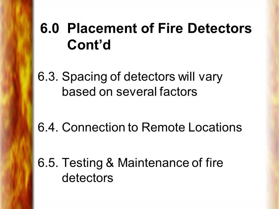 6.0 Placement of Fire Detectors Cont'd 6.3.