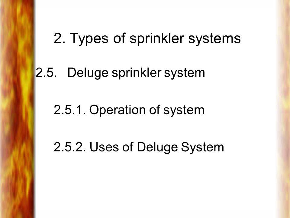 2.Types of sprinkler systems 2.5. Deluge sprinkler system 2.5.1.