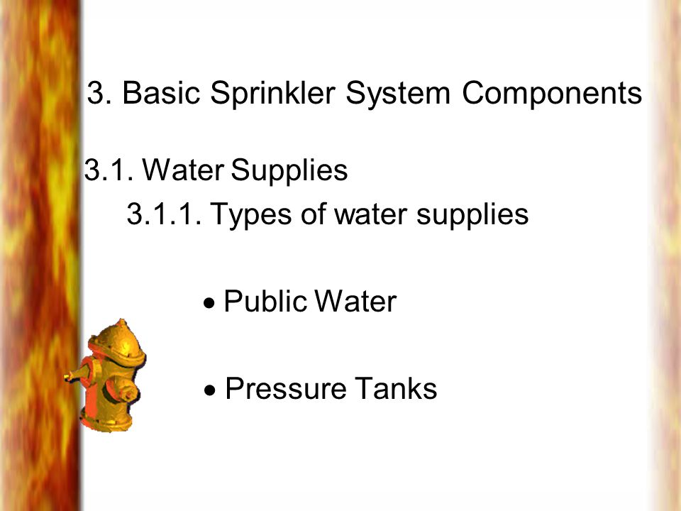 3.Basic Sprinkler System Components 3.1. Water Supplies 3.1.1.