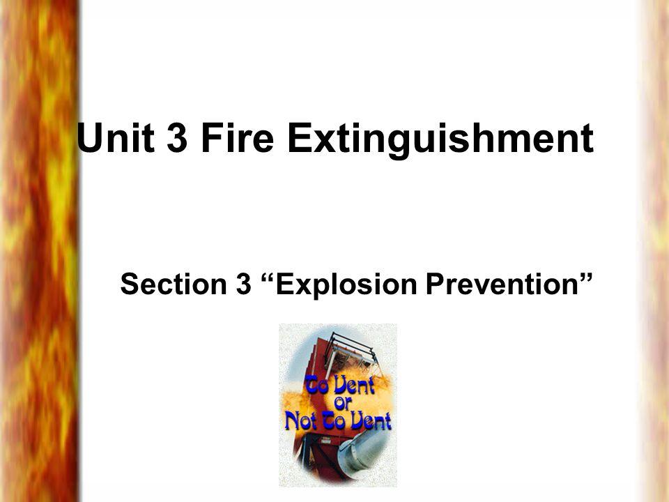 Unit 3 Fire Extinguishment Section 3 Explosion Prevention