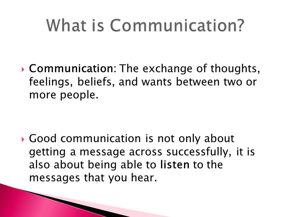 Non Verbal (without words) Tone of Voice How you say something is as important as WHAT you say.
