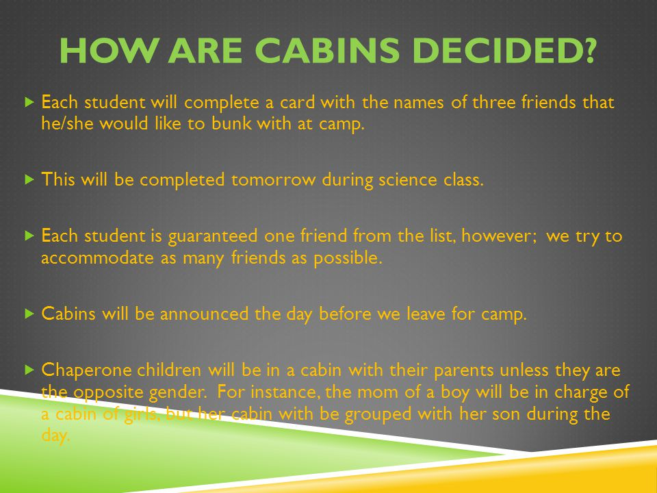 HOW ARE CABINS DECIDED.