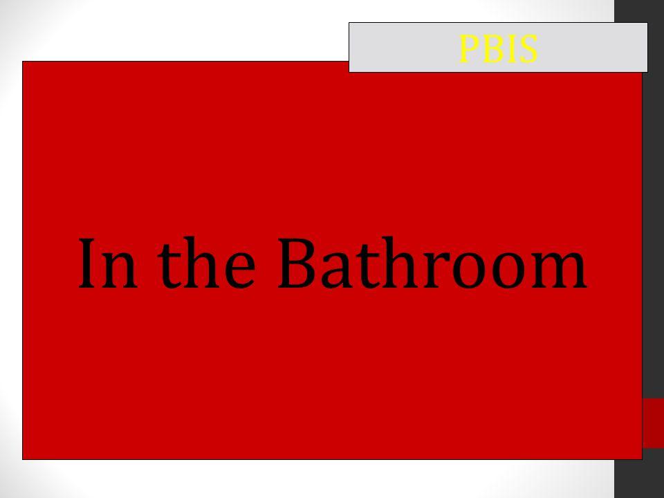 In the Bathroom PBIS