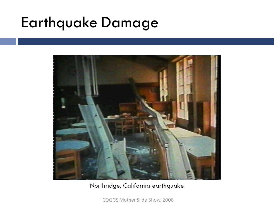 Earthquake Damage COGGS Mother Slide Show, 2008 Northridge, California earthquake