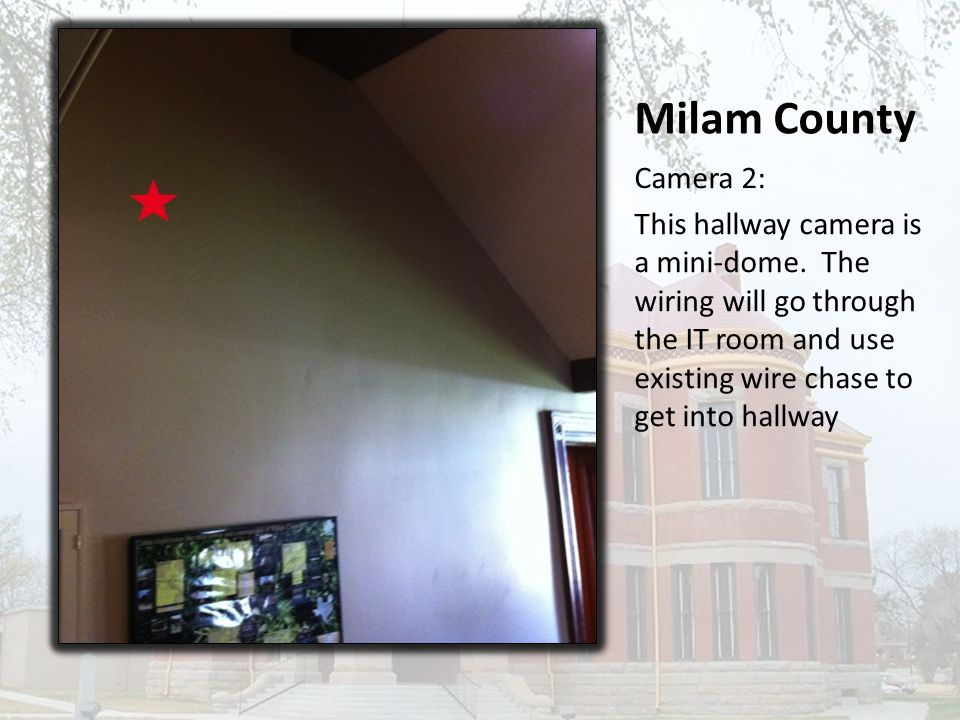 Milam County Camera 2: This hallway camera is a mini-dome.