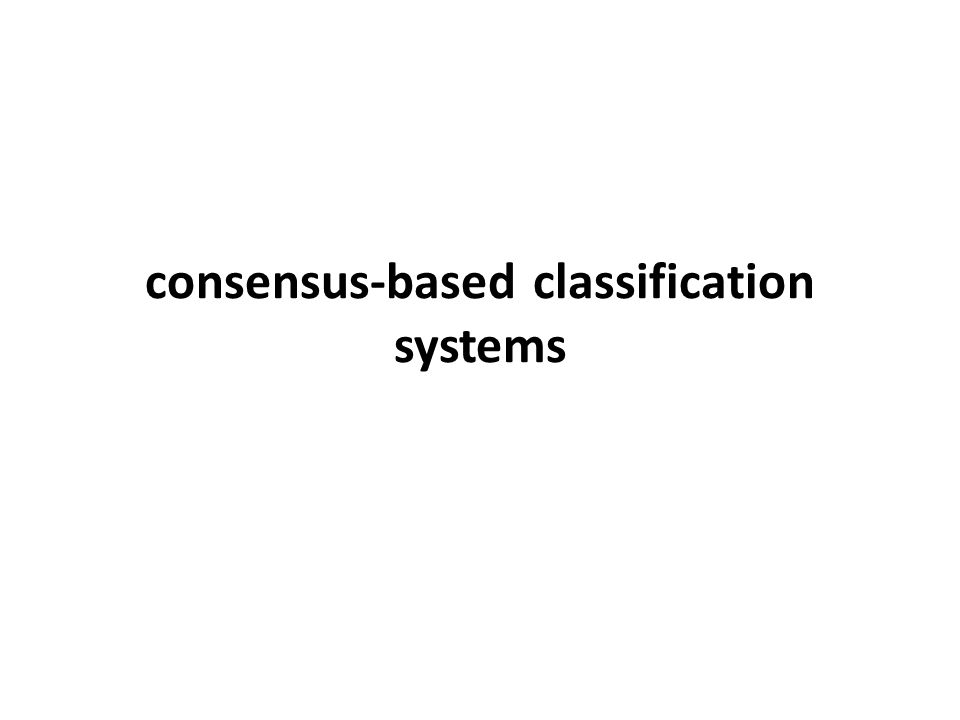 consensus-based classification systems