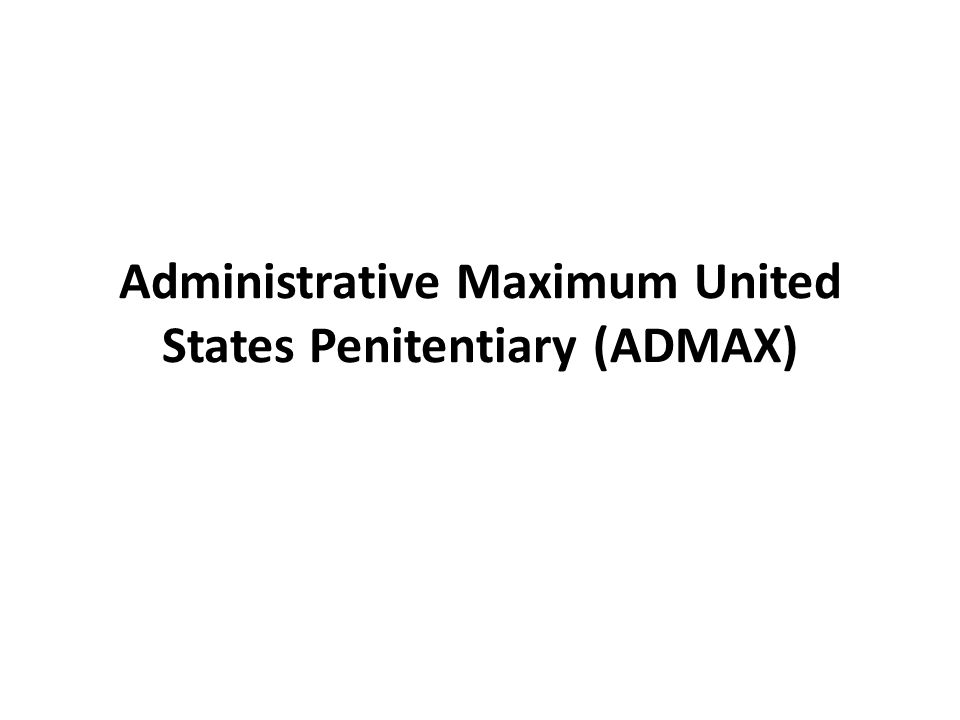 refers to the super-max penitentiary also called USP-Florence-ADX