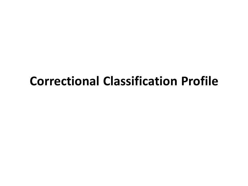 Correctional Classification Profile