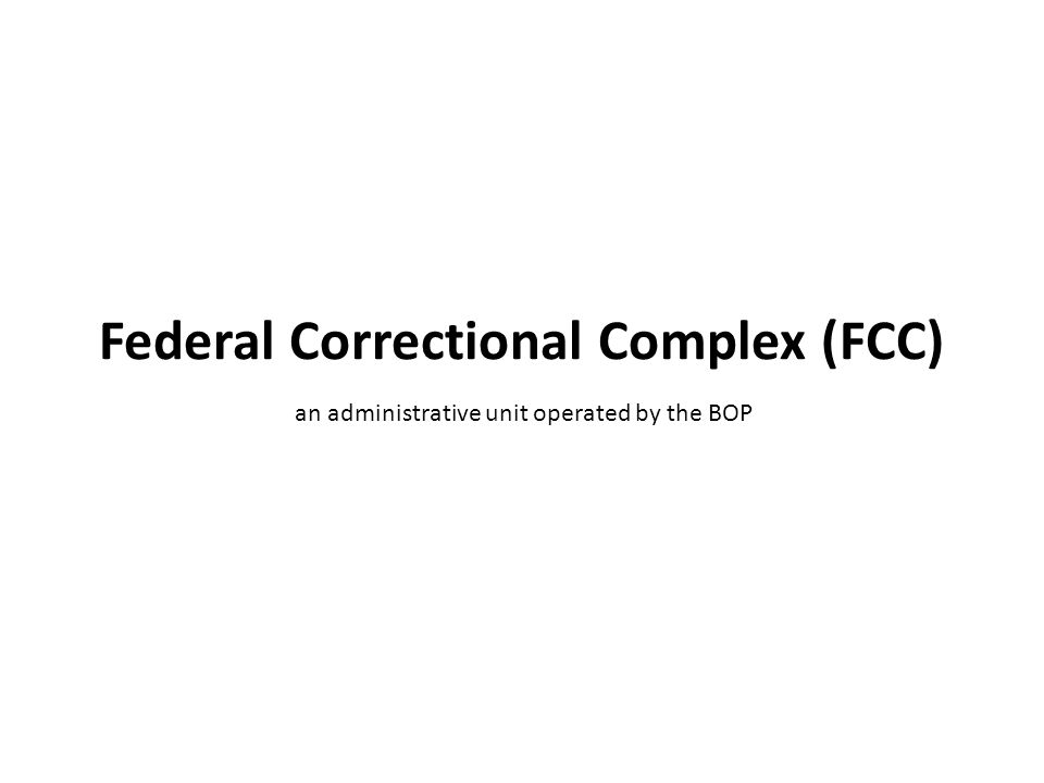 Federal Correctional Institutions (FCIs)