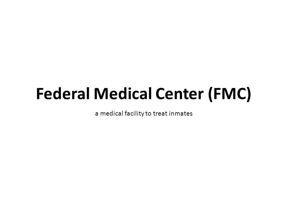 a medical facility to treat inmates