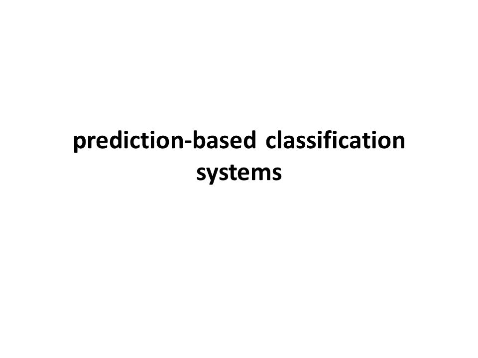 prediction-based classification systems