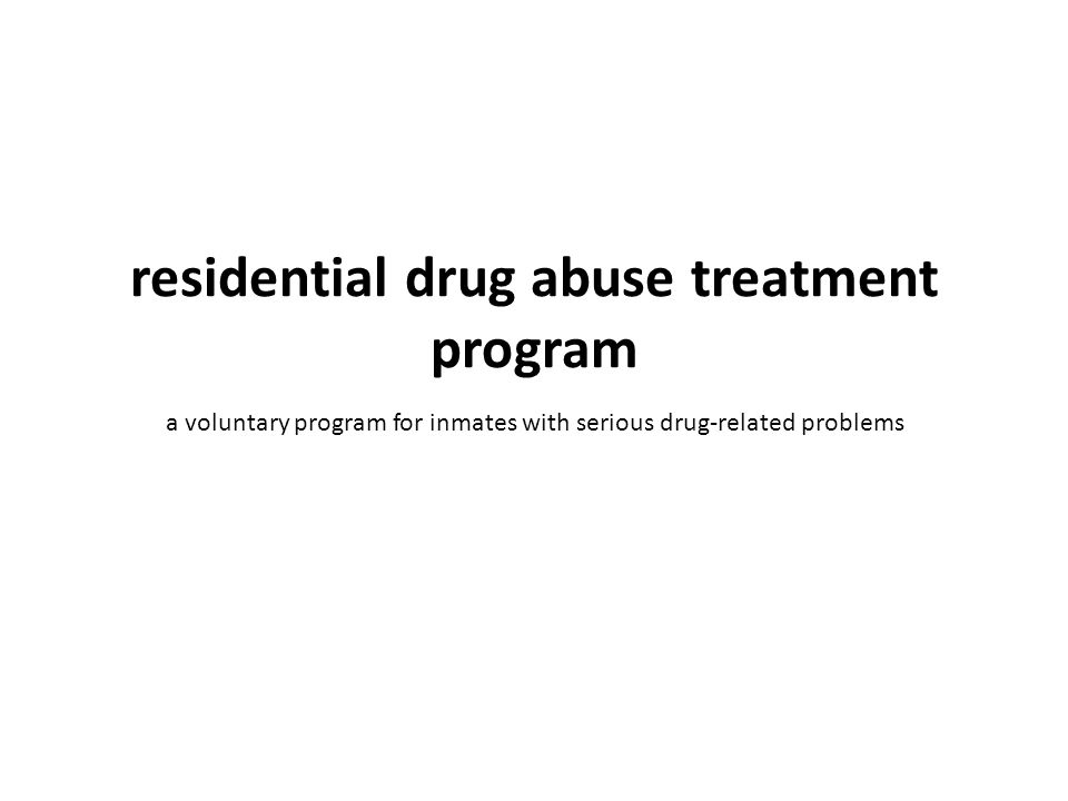 a voluntary program for inmates with serious drug-related problems
