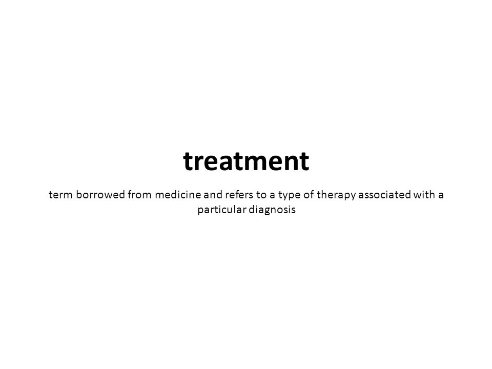 term borrowed from medicine and refers to a type of therapy associated with a particular diagnosis