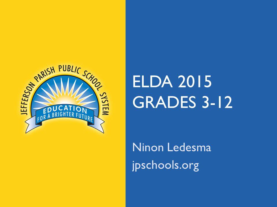 jpschools.org ELDA 2015 GRADES 3-12 Ninon Ledesma jpschools.org