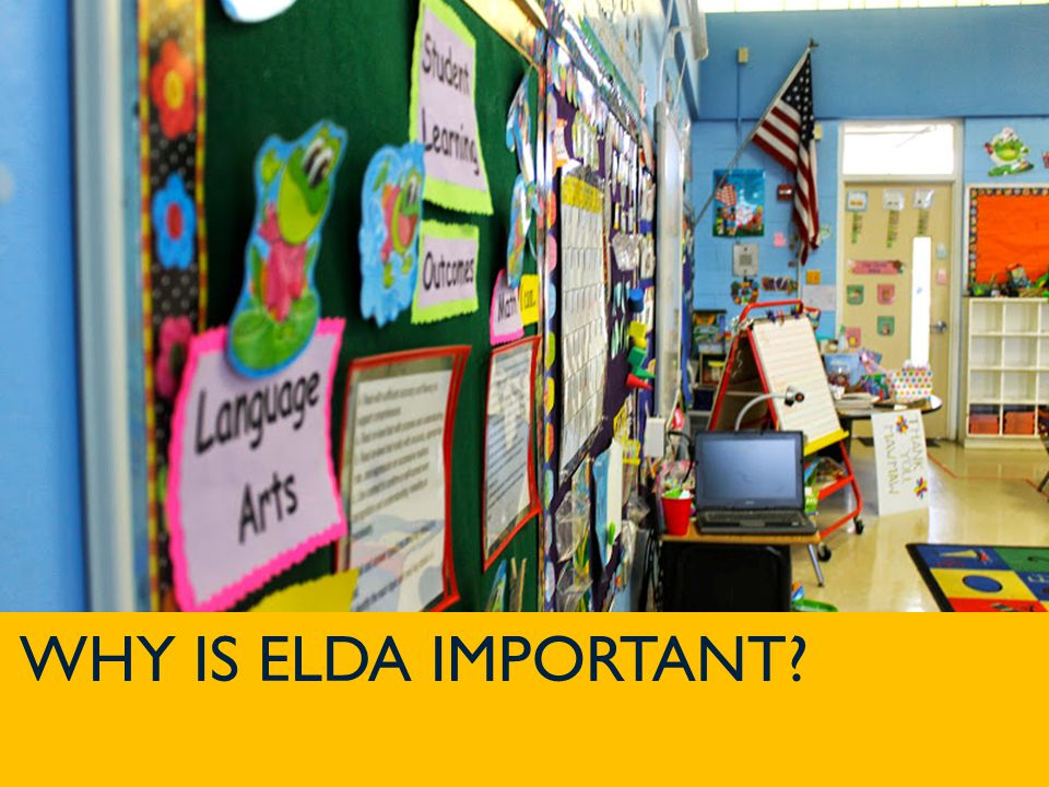 jpschools.org WHY IS ELDA IMPORTANT
