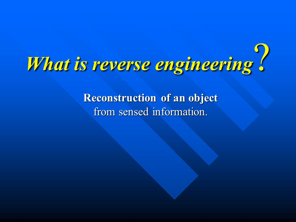 Industrial Inspection and Reverse Engineering Prof.