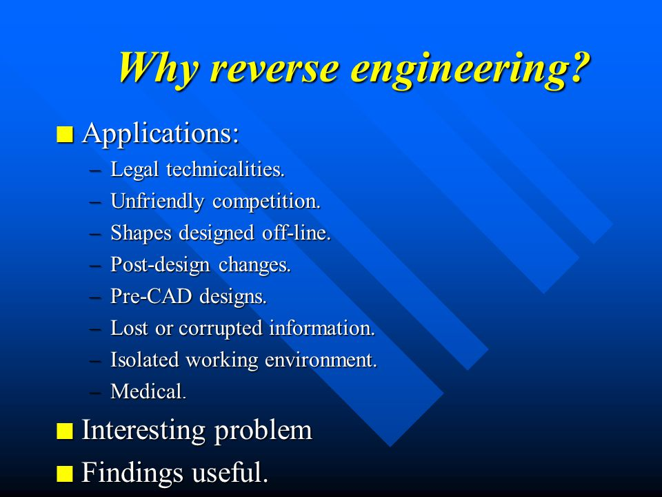 What is reverse engineering ? Reconstruction of an object from sensed information.