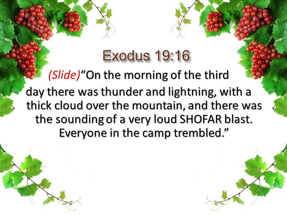 """On the morning of the third (Slide)""On the morning of the third day there was thunder and lightning, with a thick cloud over the mountain, and there"