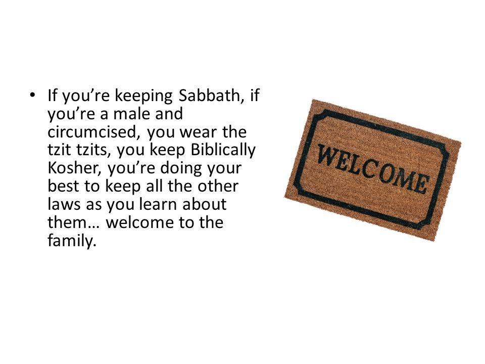 Then What In The World Am I? If you're keeping Sabbath, if you're a male and circumcised, you wear the tzit tzits, you keep Biblically Kosher, you're