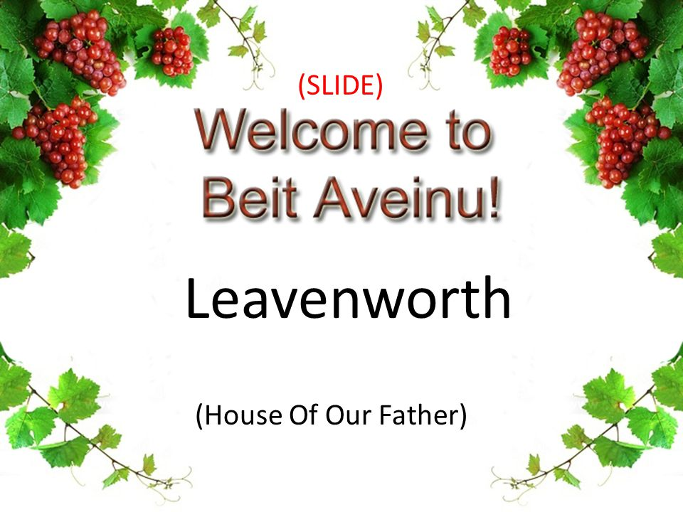 (House Of Our Father) Leavenworth (SLIDE)