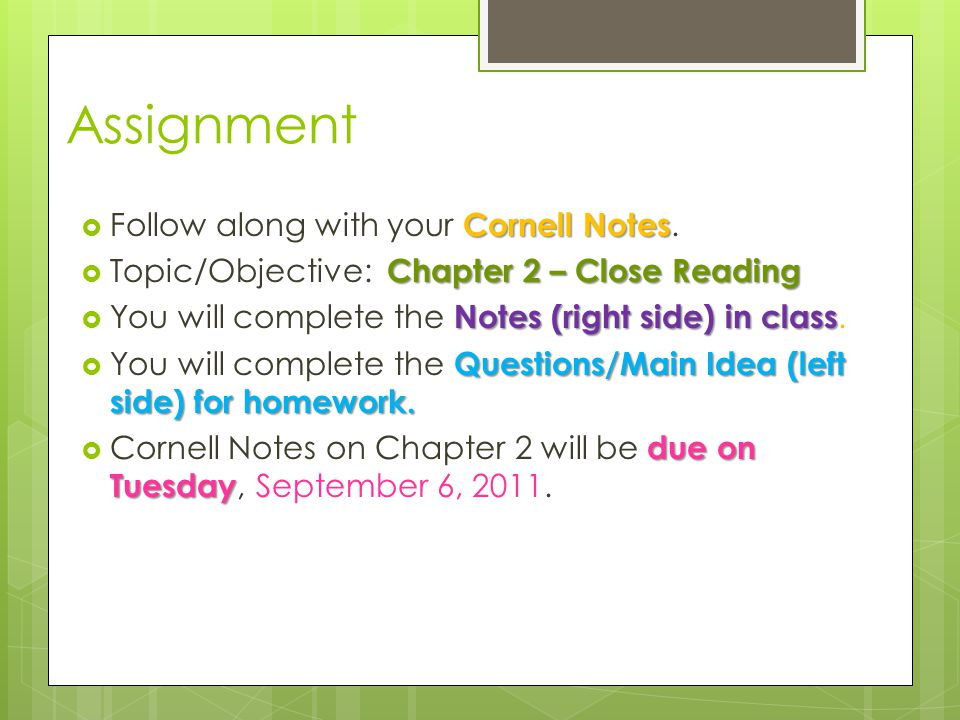 Assignment Cornell Notes  Follow along with your Cornell Notes. Chapter 2 – Close Reading  Topic/Objective: Chapter 2 – Close Reading Notes (right s