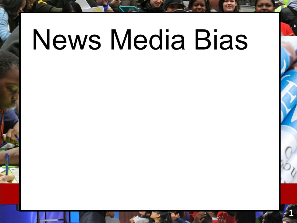 News Media Bias 1