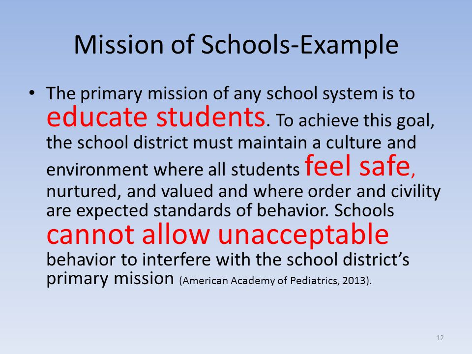 Mission of Schools-Example The primary mission of any school system is to educate students.