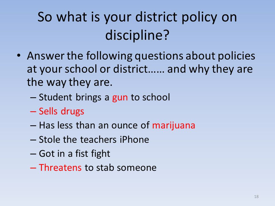 So what is your district policy on discipline.
