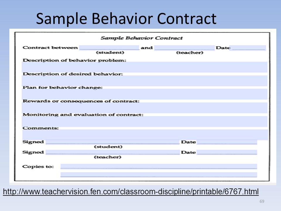 Sample Behavior Contract http://www.teachervision.fen.com/classroom-discipline/printable/6767.html 69
