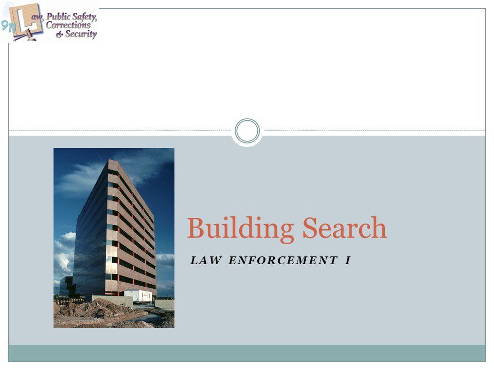 LAW ENFORCEMENT I Building Search
