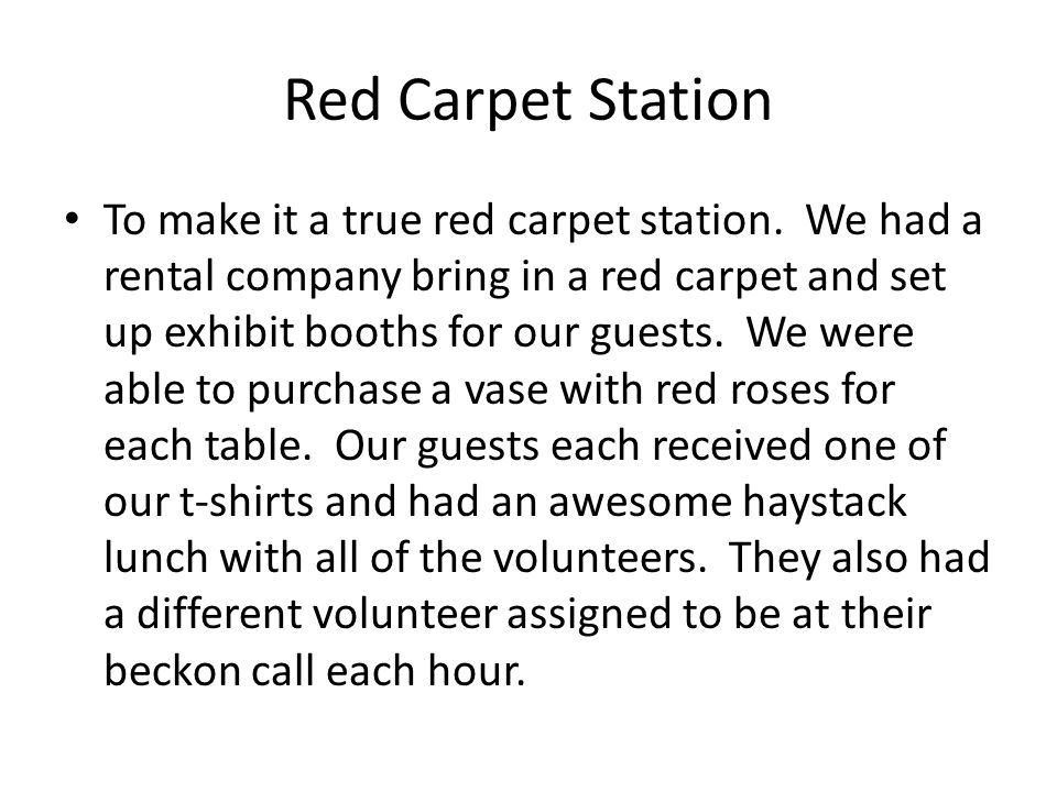 Red Carpet Station To make it a true red carpet station.