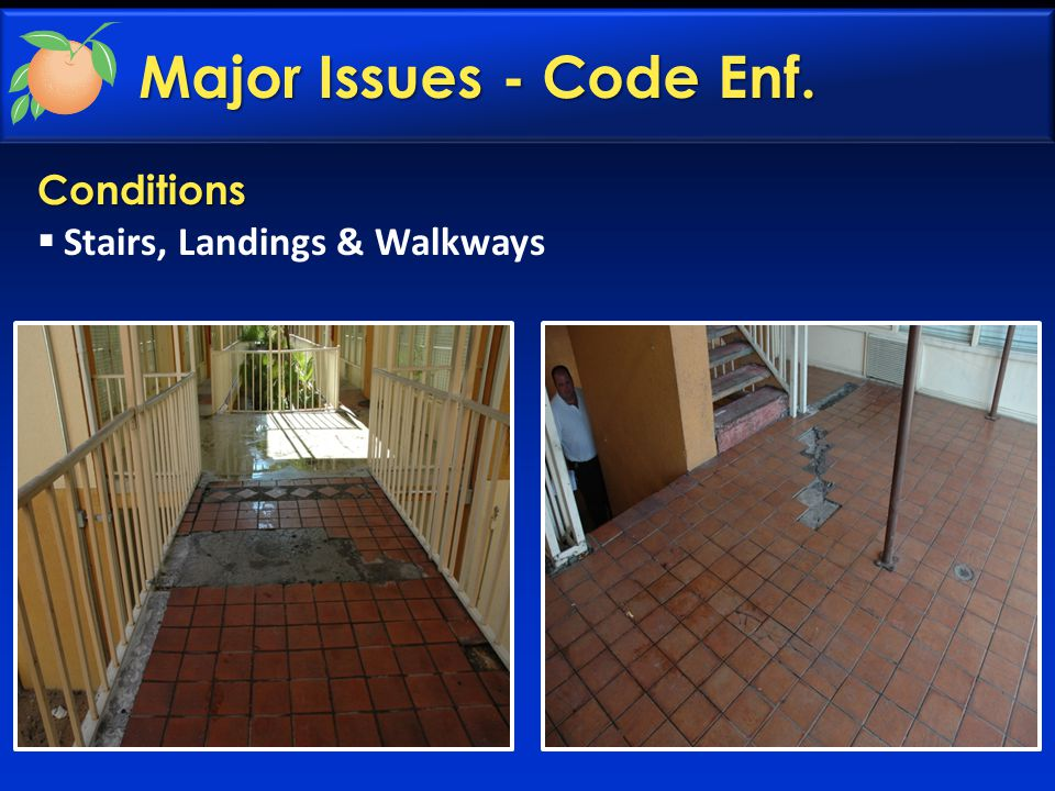 Major Issues - Code Enf. Conditions  Stairs, Landings & Walkways