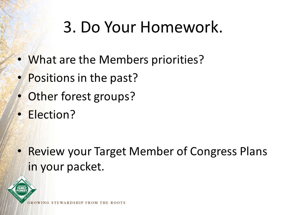 3. Do Your Homework. What are the Members priorities.