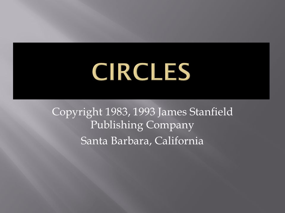 Copyright 1983, 1993 James Stanfield Publishing Company Santa Barbara, California
