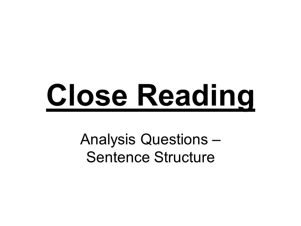 Close Reading Analysis Questions – Sentence Structure