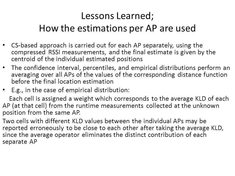 Lessons Learned; How the estimations per AP are used CS-based approach is carried out for each AP separately, using the compressed RSSI measurements,