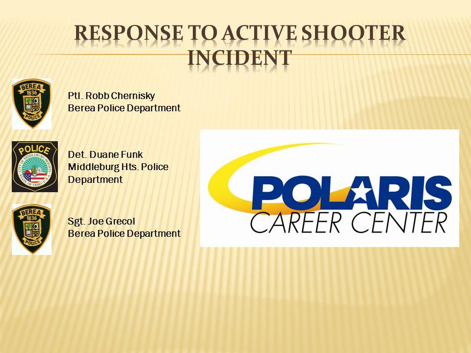 Ptl. Robb Chernisky Berea Police Department Det. Duane Funk Middleburg Hts.