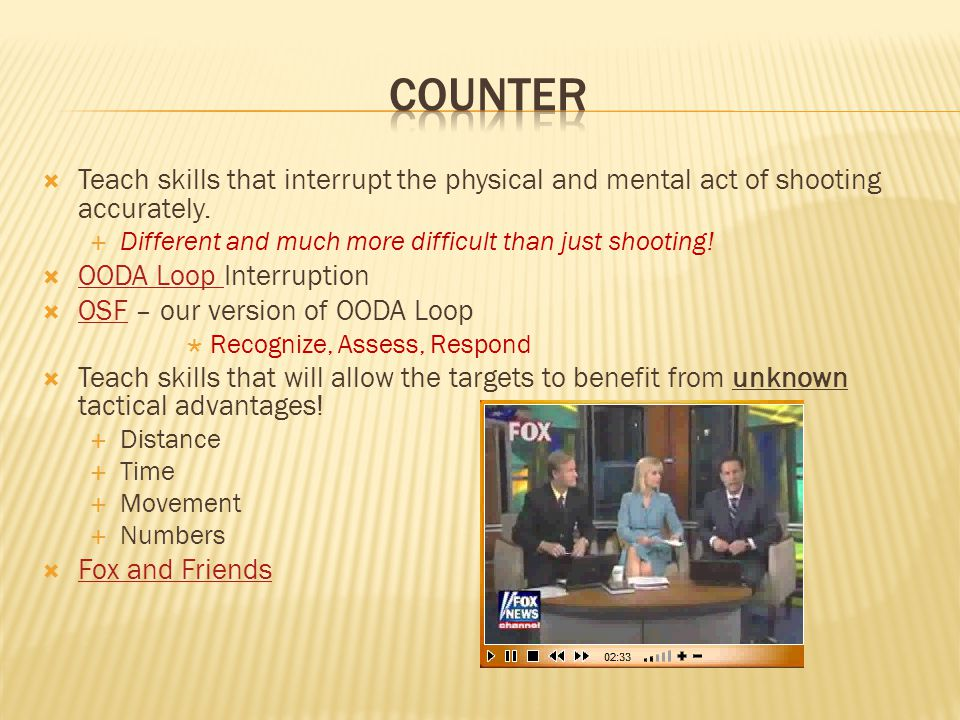  Teach skills that interrupt the physical and mental act of shooting accurately.