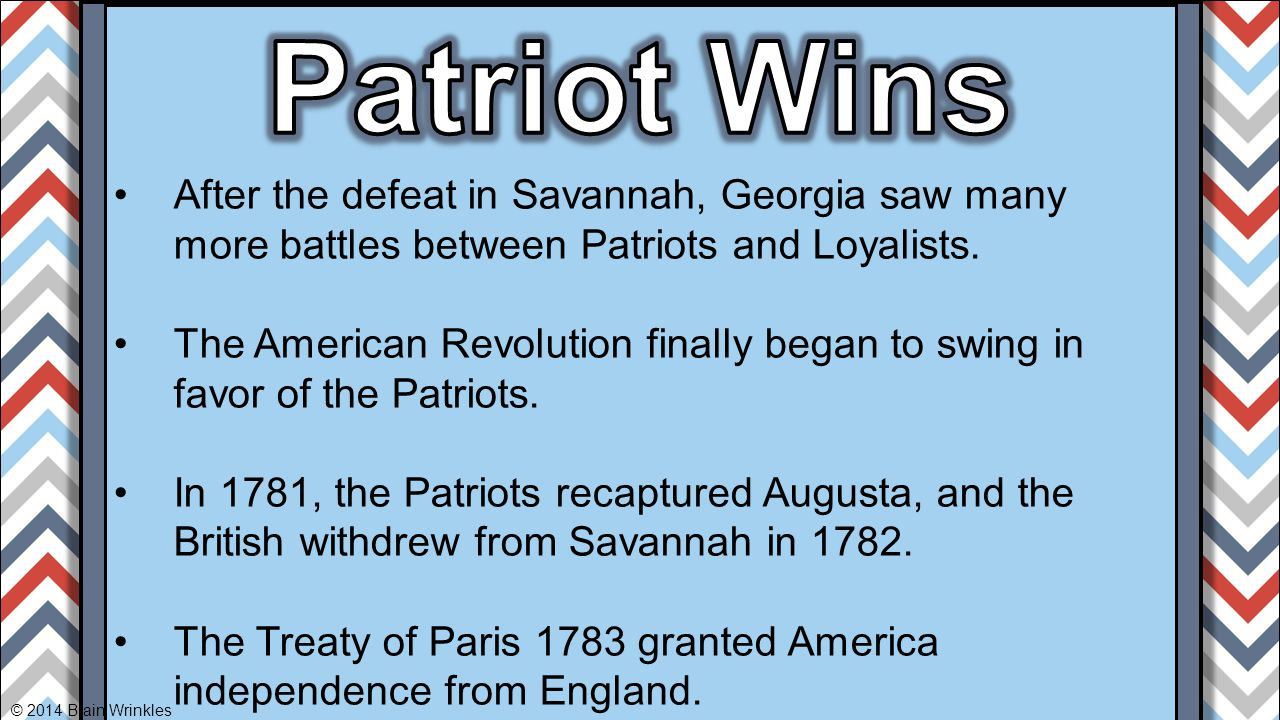 After the defeat in Savannah, Georgia saw many more battles between Patriots and Loyalists. The American Revolution finally began to swing in favor of
